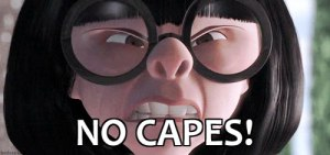Edna Mode does not approve.
